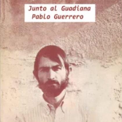 Junto al Guadiana (Pablo Guerrero)