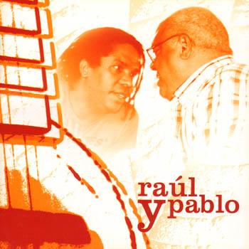 Raúl y Pablo (Raúl Torres - Pablo Milanés) [2008]
