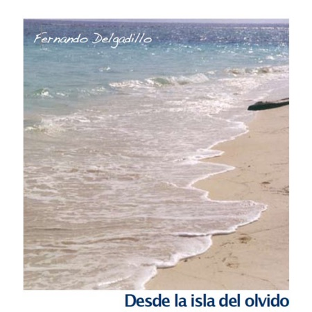 Desde la isla del olvido (Fernando Delgadillo)