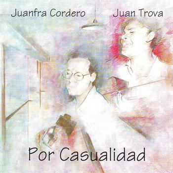 Por casualidad (Juan Trova y Juanfra Cordero) [1997]