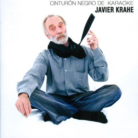 Cinturón negro de karaoke (Javier Krahe) [2006]