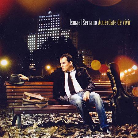 Acuérdate de vivir (Ismael Serrano) [2010]