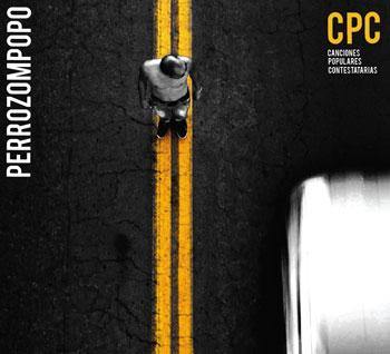 CPC (Canciones Populares Contestatarias) (Perrozompopo) [2010]