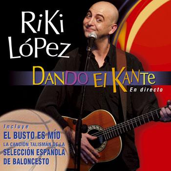 Dando el Kante (Riki López) [2006]