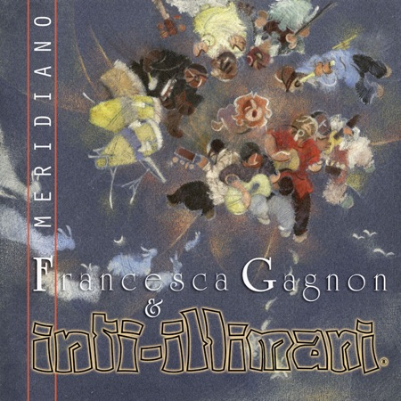 Meridiano (Francesca Gagnon & Inti-Illimani) [2010]
