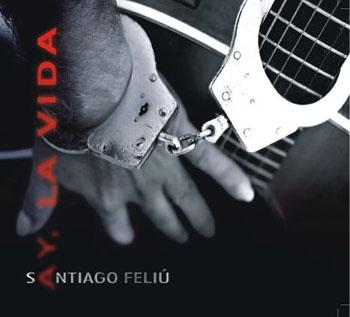 Ay, la vida (Santiago Feliú)