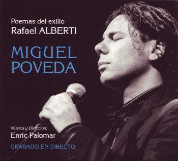 Poemas del exilio de Rafael Alberti (Miguel Poveda)