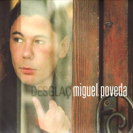 Desglaç (Miguel Poveda) [2005]