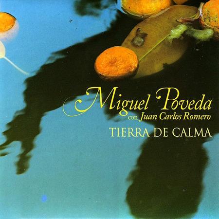 Tierra de calma (Miguel Poveda y Juan Carlos Romero)