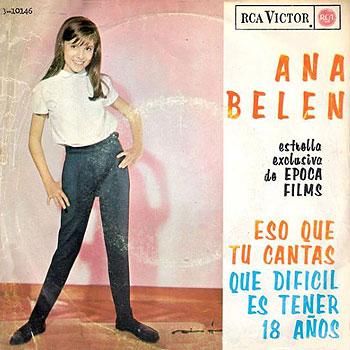 Eso que tú cantas/Qué difícil es tener 18 años (Ana Belén) [1964]
