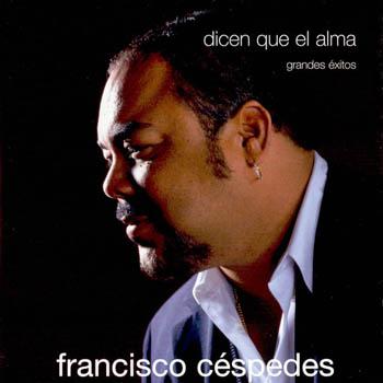 Dicen que el alma, Grandes éxitos (Francisco Céspedes) [2004]