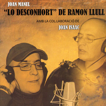 """Lo Desconhort"" de Ramon Llull (Joan Manel)"