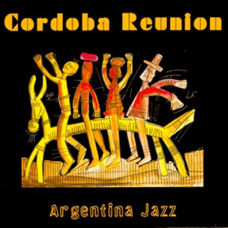 Argentina Jazz (Cordoba Reunion) [2005]