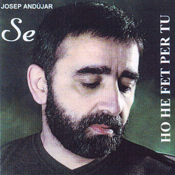 """Ho he fet per tu (Josep Andújar """"Sé"""") [1995]"""