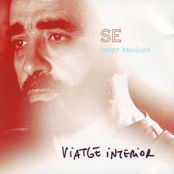 """Viatge interior (Josep Andújar """"Sé"""")"""
