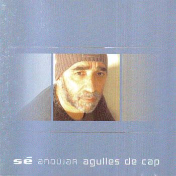 """Agulles de cap (Josep Andújar """"Sé"""") [2005]"""