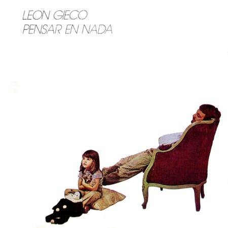 Pensar en nada (León Gieco) [1981]