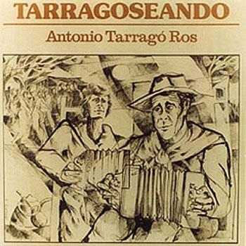 Tarragoseando (Antonio Tarrragó Ros)