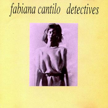 Detectives (Fabiana Cantilo) [1985]