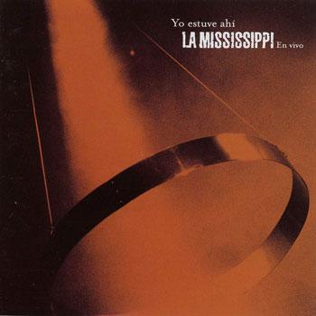 Yo estuve ahí (La Mississippi) [2000]