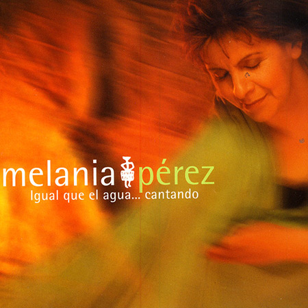 Igual que el agua… cantando (Melania Pérez)