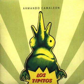 Armando Camaleón (Los Tipitos)