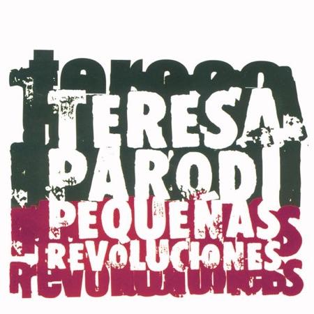 Pequeñas revoluciones (Teresa Parodi)