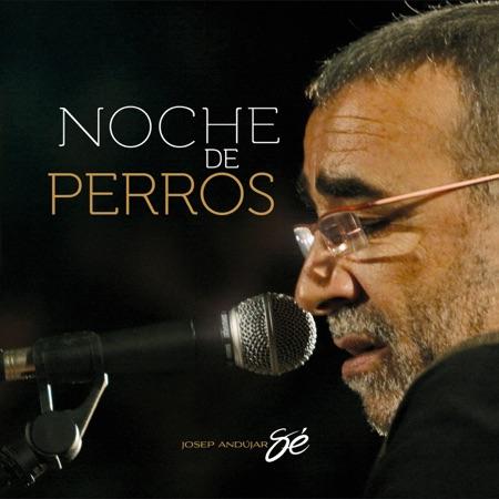 "Noche de perros (Josep Andújar ""Sé"")"