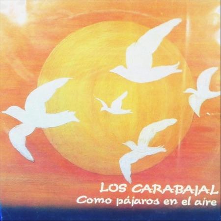 Como pájaros en el aire (Los Carabajal) [1985]
