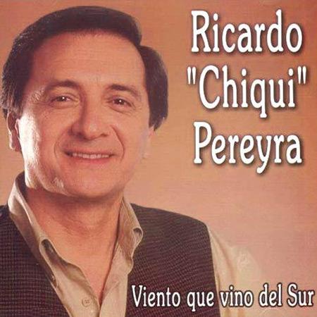 """Viento que vino del sur (Ricardo """"Chiqui"""" Pereyra)"""