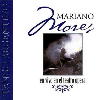 En vivo en el Teatro Ópera (Mariano Mores)
