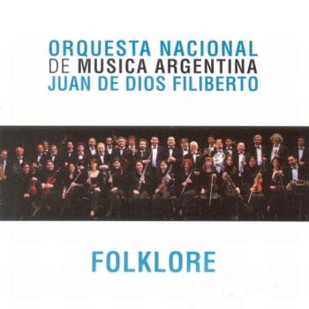 Folklore (Orquesta nacional de m�sica argentina Juan de Dios Filiberto)