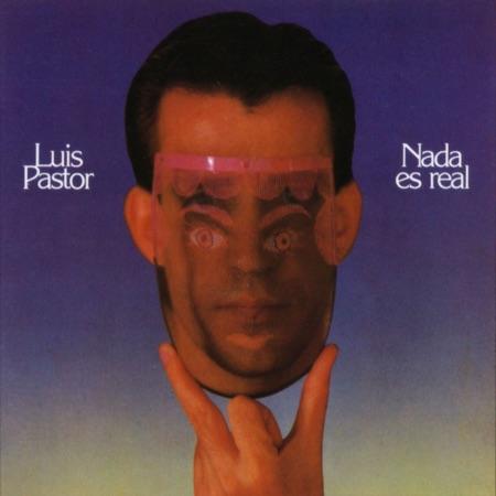 Nada es real (Luis Pastor) [1984]