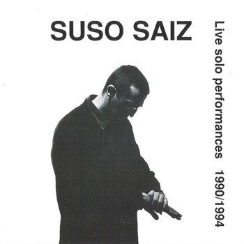 Un hombre oscuro. Live solo perfomances 1990/1994 (Suso Saiz) [1995]