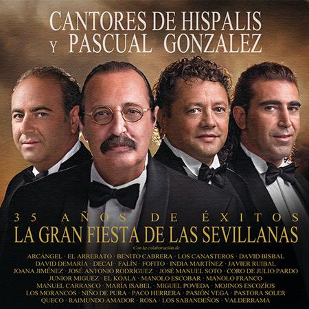 La gran fiesta de las sevillanas. 35 años de éxitos (Cantores de Híspalis y Pascual González)