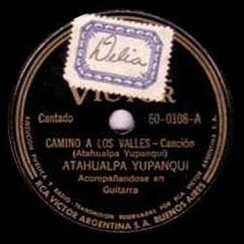 Camino a los valles (Atahualpa Yupanqui) [1942]