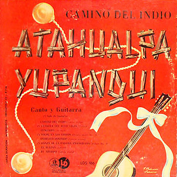 Camino del indio (Volumen 2) (Atahualpa Yupanqui) [1955]