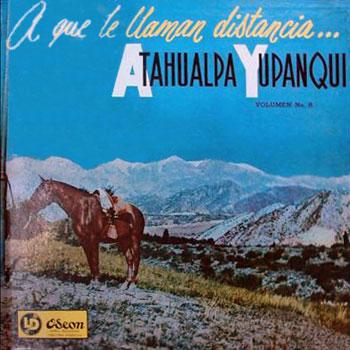 A qué le llaman distancia (Volumen 8) (Atahualpa Yupanqui) [1960]