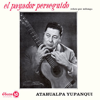 El payador perseguido (Volumen 11) (Atahualpa Yupanqui) [1964]