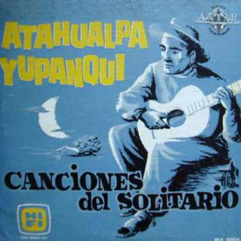 Canciones del solitario (Atahualpa Yupanqui) [1957]