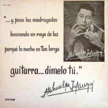 Guitarra… dímelo tú (Atahualpa Yupanqui)