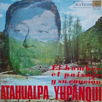 El hombre, el paisaje y su canción (Atahualpa Yupanqui) [1968]