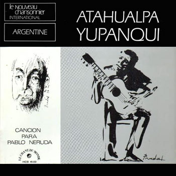 Canci�n para Pablo Neruda (Atahualpa Yupanqui)