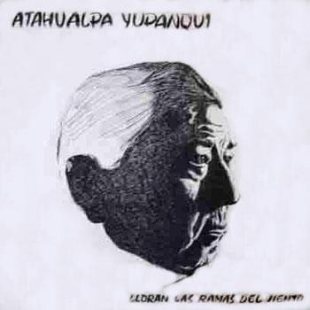 Lloran las ramas del viento (Atahualpa Yupanqui)