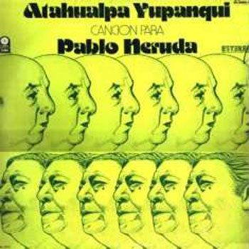 Canción para Pablo Neruda (Atahualpa Yupanqui)