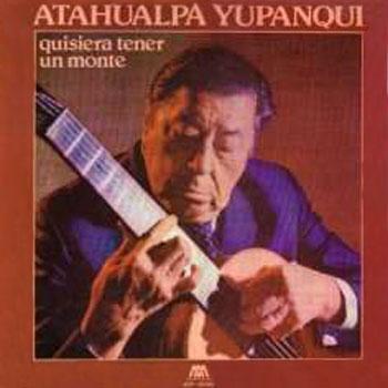Quisiera tener un monte (Atahualpa Yupanqui)