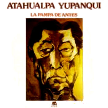 La pampa de antes (Atahualpa Yupanqui)