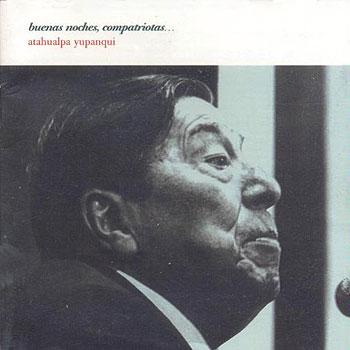 Buenas noches, compatriotas (Atahualpa Yupanqui) [2000]