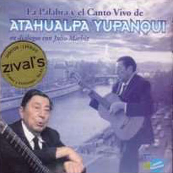 La palabra y el canto vivo de Atahualpa Yupanqui (Atahualpa Yupanqui) [1997]