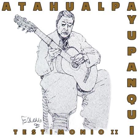 Testimonio II (Atahualpa Yupanqui) [1998]